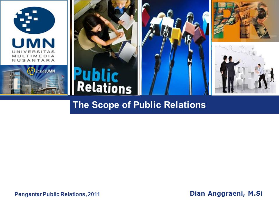 L o g o The Scope of Public Relations Dian Anggraeni, M.Si Pengantar Public Relations, 2011