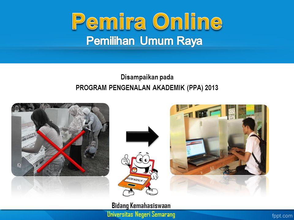 Disampaikan pada PROGRAM PENGENALAN AKADEMIK (PPA) 2013 Bidang Kemahasiswaan Universitas Negeri Semarang