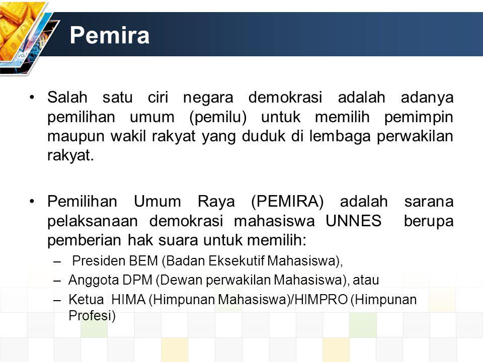 Pemira Salah satu ciri negara demokrasi adalah adanya pemilihan umum (pemilu) untuk memilih pemimpin maupun wakil rakyat yang duduk di lembaga perwaki
