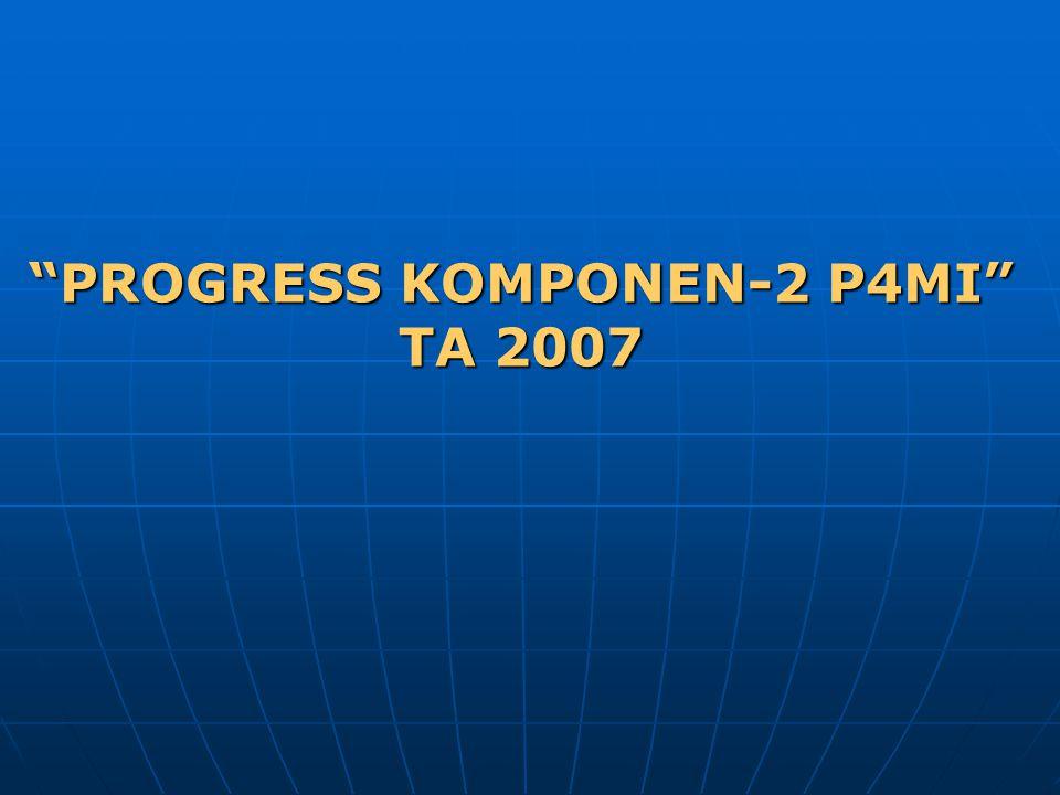 PROGRESS KOMPONEN-2 P4MI TA 2007