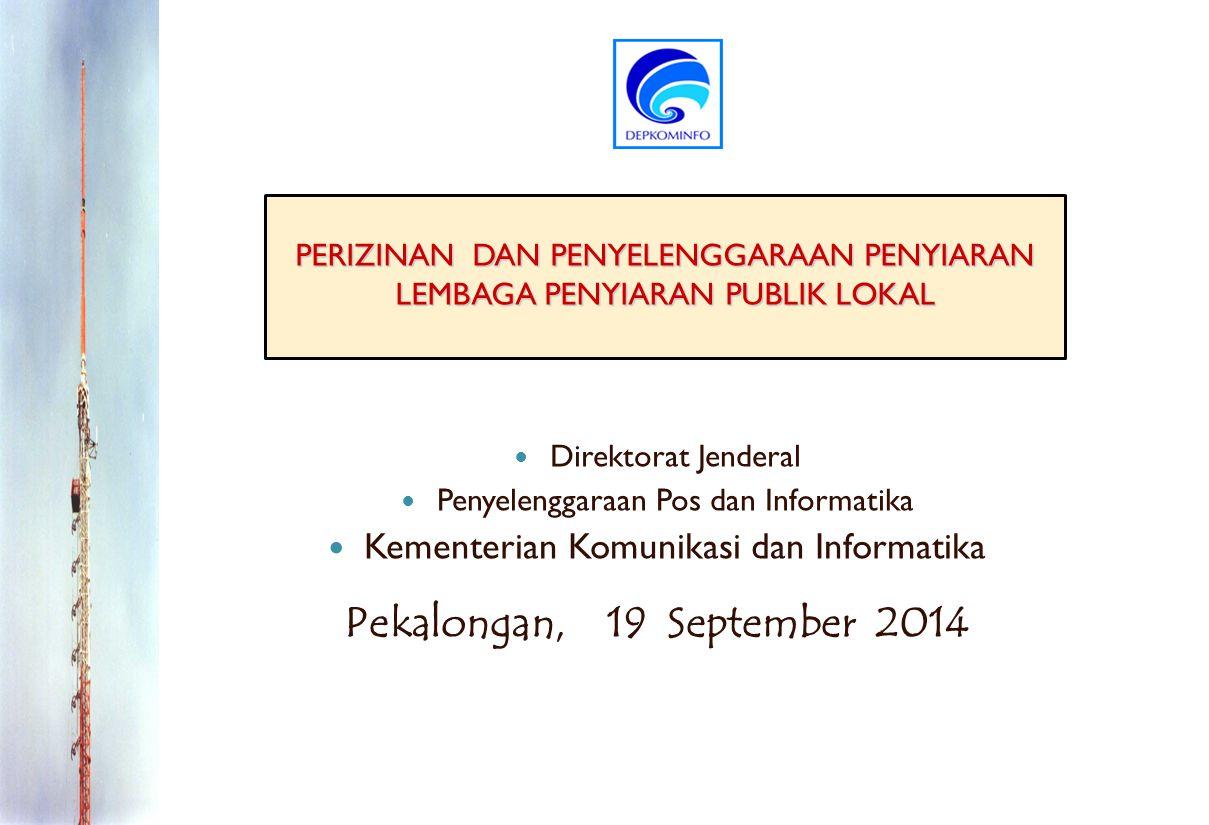 12 TIM UJI COBA SIARAN KOMISI PENYIARAN INDONESIA (Penilaian Program Siaran) DITJEN PPI (Penilaian Aspek Bisnis/Administrasi) DITJEN SDPPI (Penilaian Aspek Teknis)