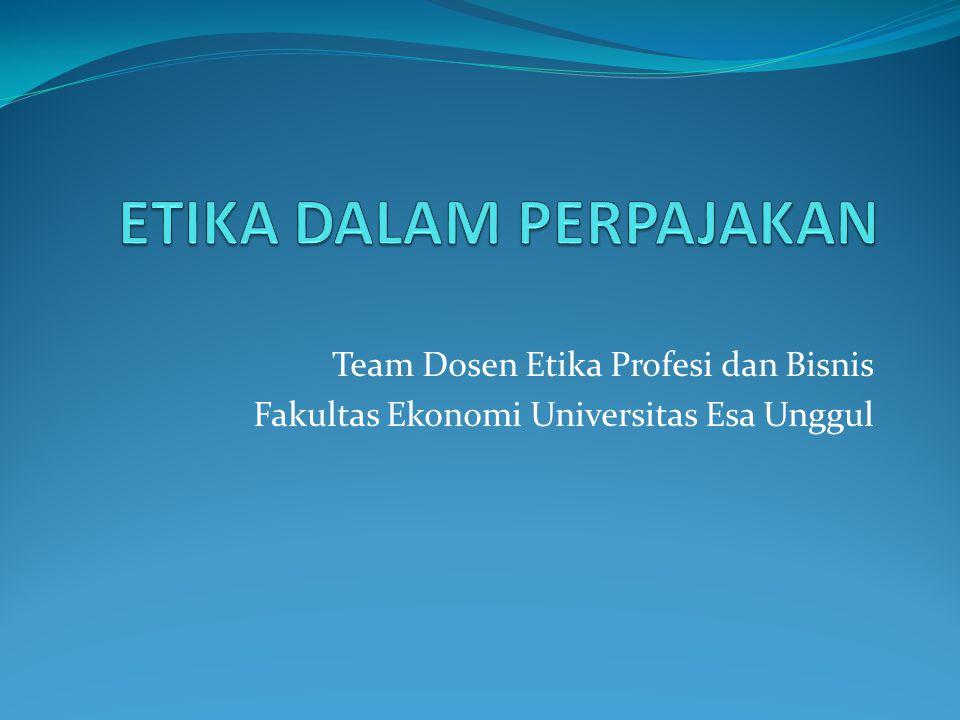 Team Dosen Etika Profesi dan Bisnis Fakultas Ekonomi Universitas Esa Unggul