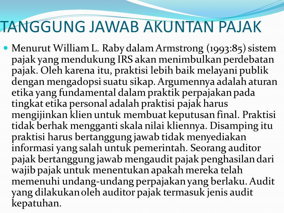 TANGGUNG JAWAB AKUNTAN PAJAK Menurut William L.