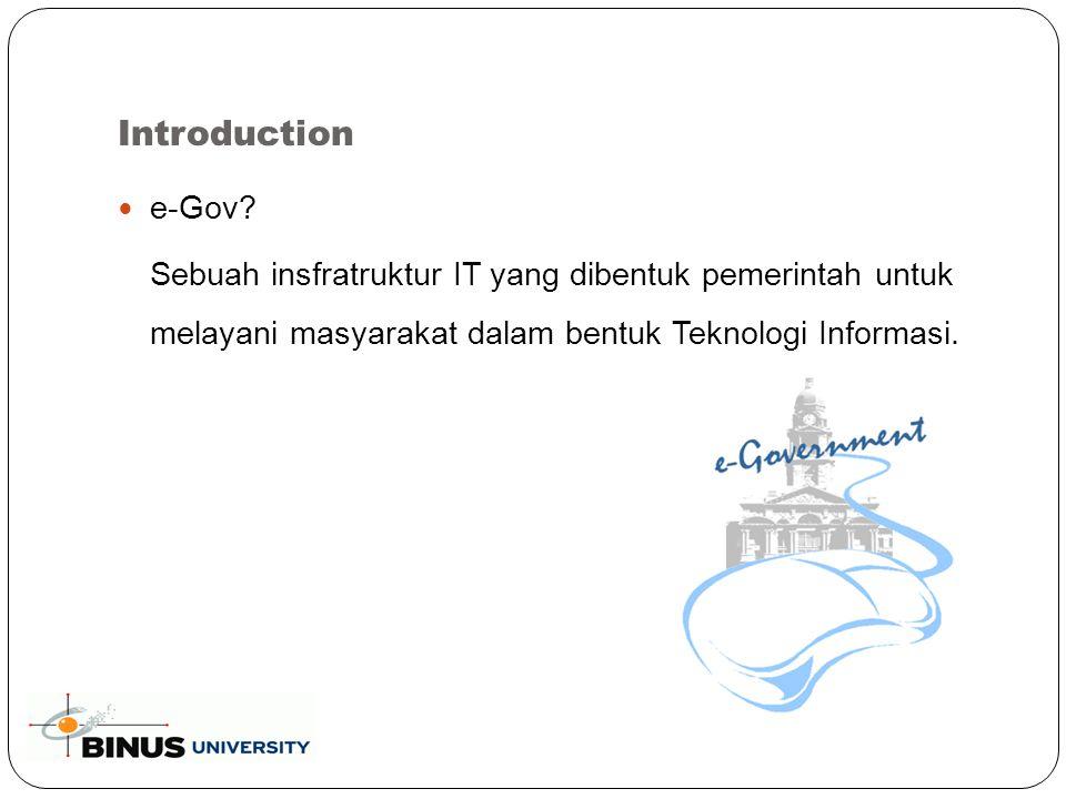 Introduction Model Utama e-Government ada beberapa model penyampaian utama dalam e-Gov; Government –to-citizen atau Government-to-customer (G2C) Government-to-Business (G2B) Government-to-Government (G2G)