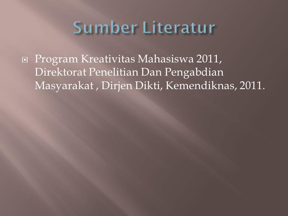  Program Kreativitas Mahasiswa 2011, Direktorat Penelitian Dan Pengabdian Masyarakat, Dirjen Dikti, Kemendiknas, 2011.