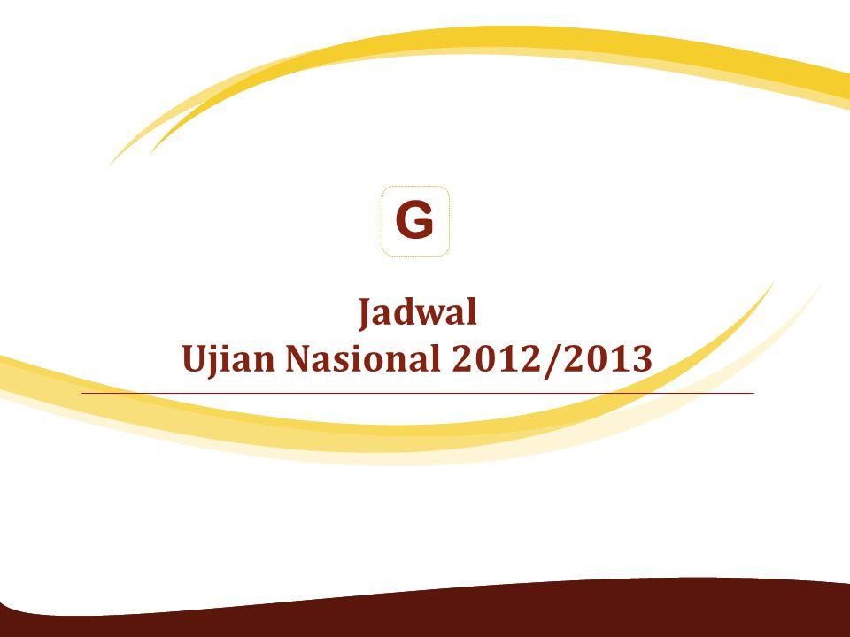 Jadwal Ujian Nasional 2012/2013 G