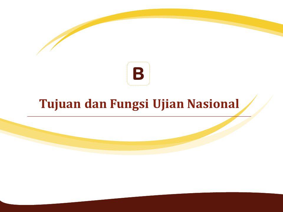 Tujuan dan Fungsi Ujian Nasional B