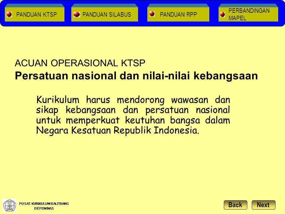 Kurikulum harus mendorong wawasan dan sikap kebangsaan dan persatuan nasional untuk memperkuat keutuhan bangsa dalam Negara Kesatuan Republik Indonesi