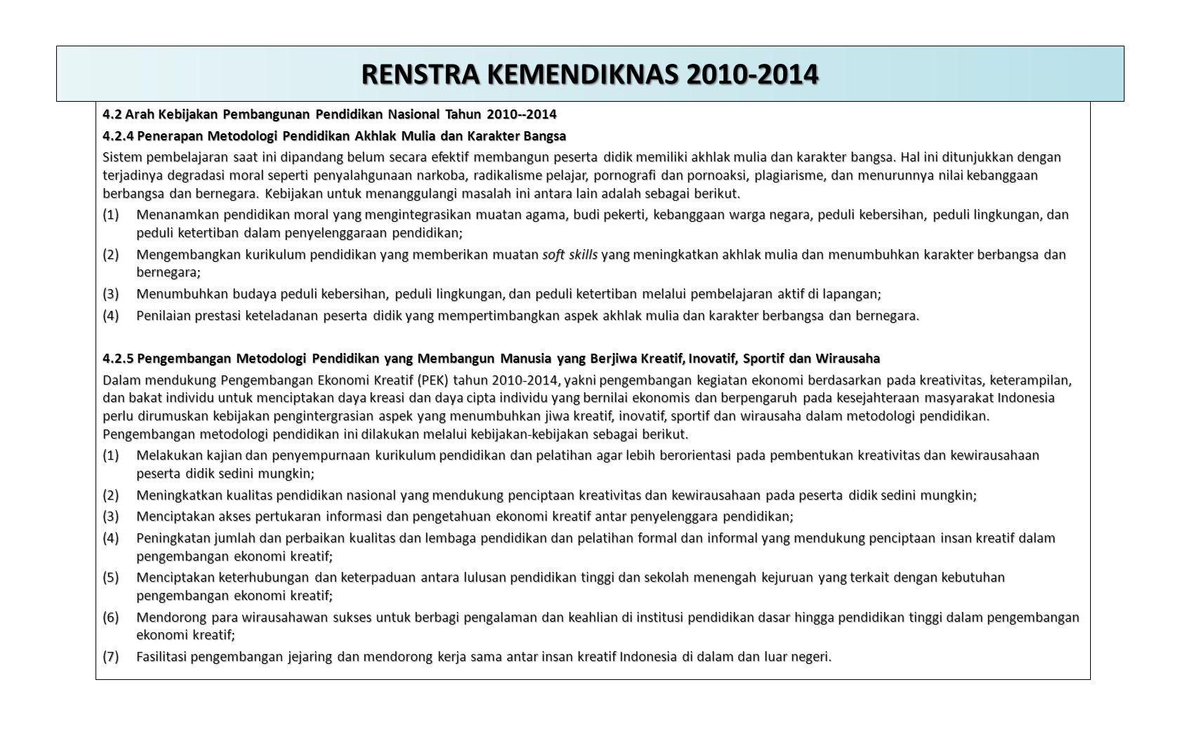 RENSTRA KEMENDIKNAS 2010-2014 4.2 Arah Kebijakan Pembangunan Pendidikan Nasional Tahun 2010--2014 4.2.4 Penerapan Metodologi Pendidikan Akhlak Mulia d