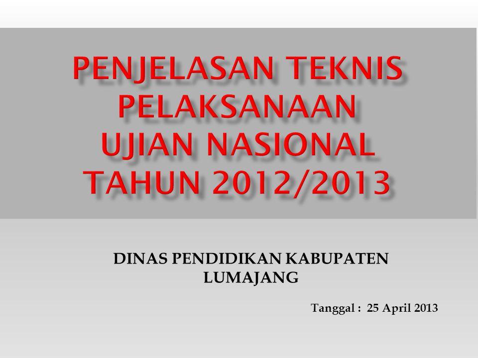 Tanggal : 25 April 2013 DINAS PENDIDIKAN KABUPATEN LUMAJANG
