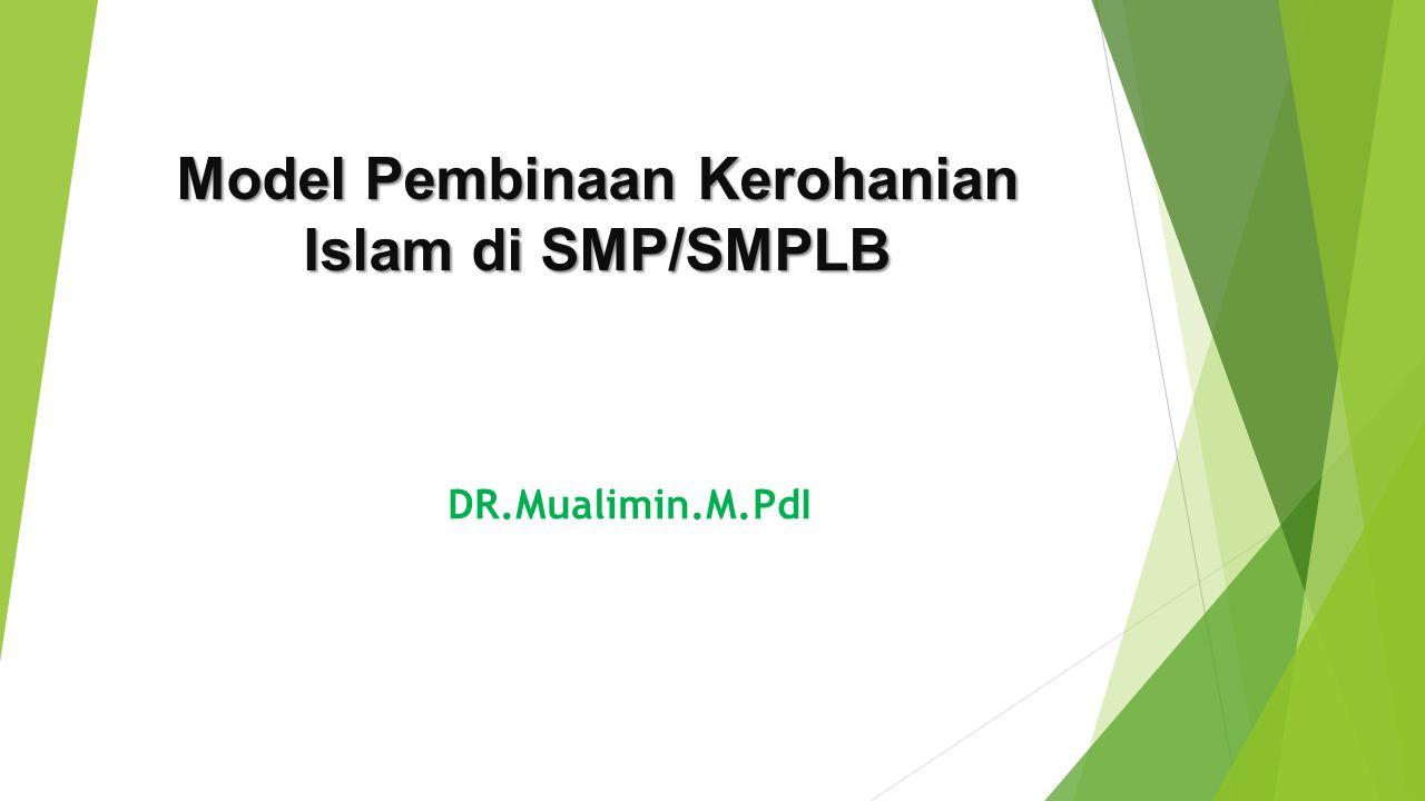 Model Pembinaan Kerohanian Islam di SMP/SMPLB DR.Mualimin.M.PdI