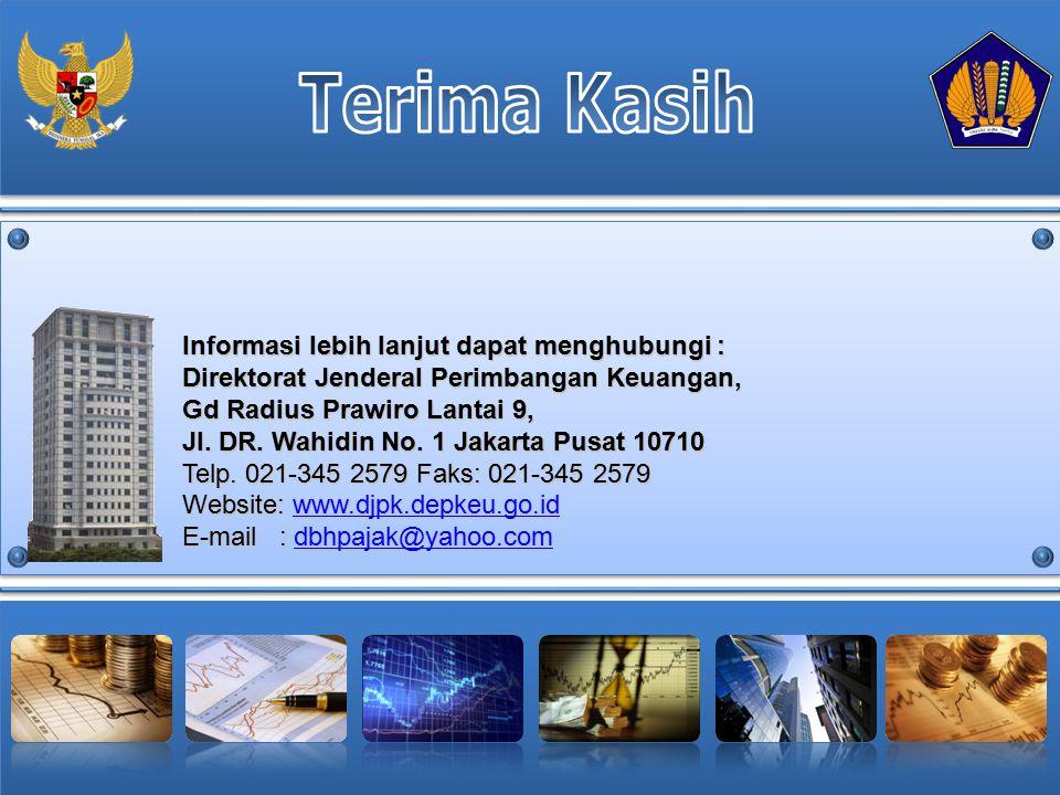 Informasi lebih lanjut dapat menghubungi : Direktorat Jenderal Perimbangan Keuangan, Gd Radius Prawiro Lantai 9, Jl. DR. Wahidin No. 1 Jakarta Pusat 1
