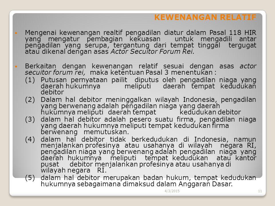 KEWENANGAN RELATIF Mengenai kewenangan realtif pengadilan diatur dalam Pasal 118 HIR yang mengatur pembagian kekuasan untuk mengadili antar pengadilan
