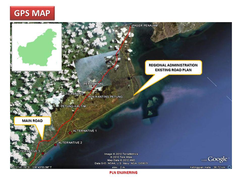 GPS MAP PLN ENJINERING MAIN ROAD REGIONAL ADMINISTRATION EXISTING ROAD PLAN