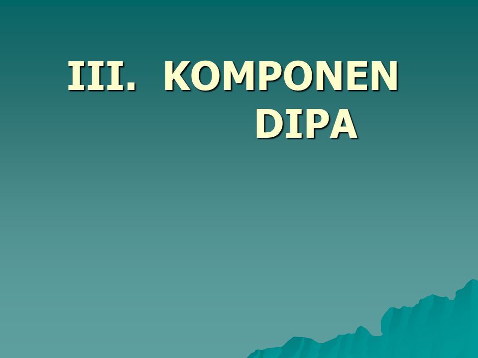 III. KOMPONEN DIPA