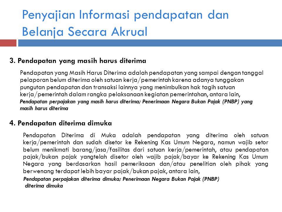 Penyajian Informasi pendapatan dan Belanja Secara Akrual 3.