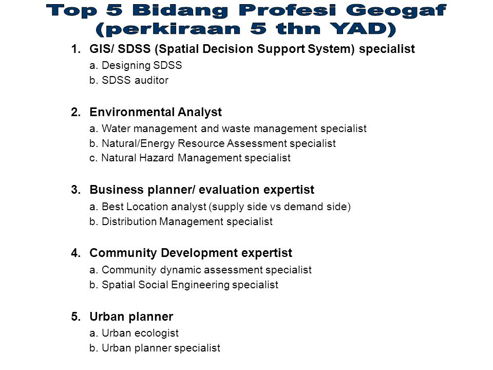 1.GIS/ SDSS (Spatial Decision Support System) specialist a.