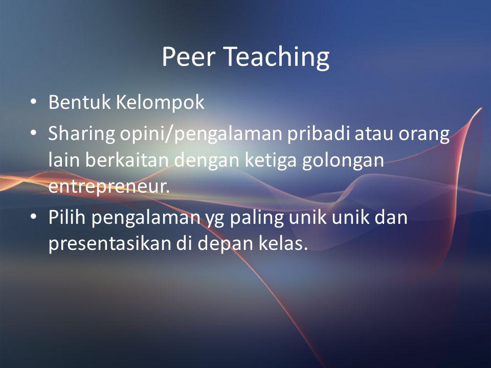 Entrepreneur dapat digolongkan Necessity Entrepreneur (menjadi entreprenur karena keterpaksaan) Replicative Entrepreneur (entrepreneur yang mencontoh
