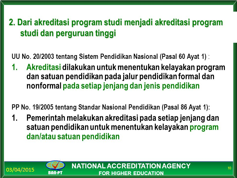 03/04/2015 BAN-PT NATIONAL ACCREDITATION AGENCY FOR HIGHER EDUCATION 03/04/2015 10 2.