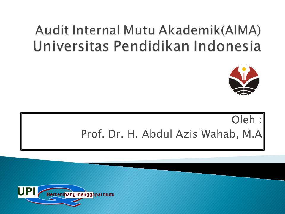 Oleh : Prof. Dr. H. Abdul Azis Wahab, M.A Berkembang menggapai mutu UPI