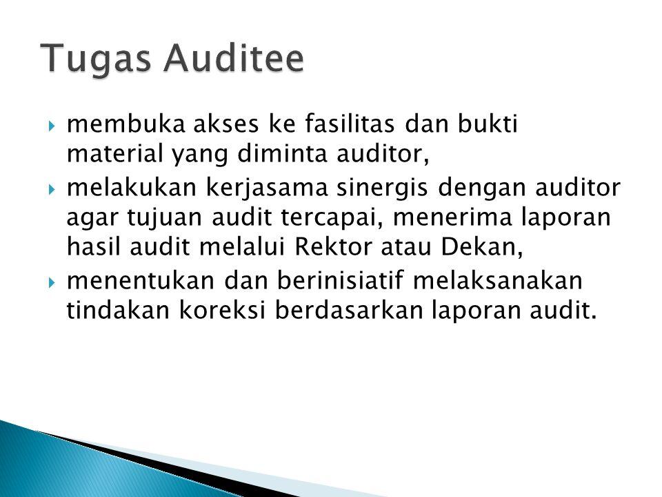  membuka akses ke fasilitas dan bukti material yang diminta auditor,  melakukan kerjasama sinergis dengan auditor agar tujuan audit tercapai, meneri
