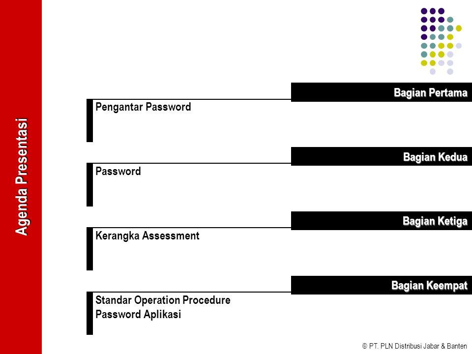 © PT. PLN Distribusi Jabar & Banten Pengantar Password Bagian Pertama