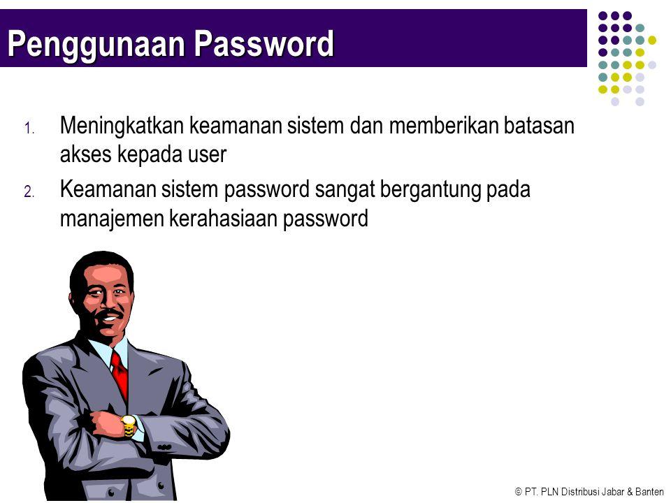 © PT. PLN Distribusi Jabar & Banten Penggunaan Password 1.