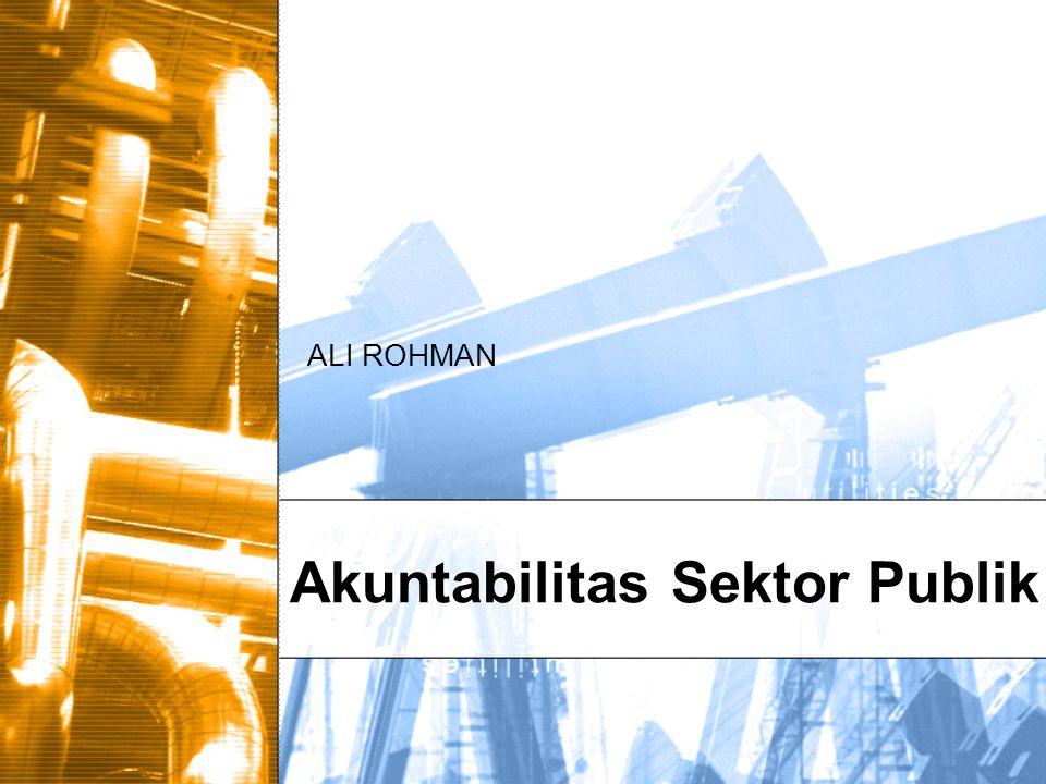 Akuntabilitas Sektor Publik ALI ROHMAN