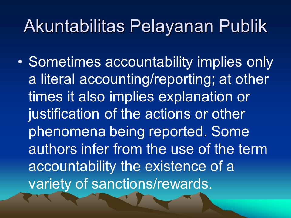 Political Accountability Political accountability is about those with delegated authority being answerable for their actions to the people.