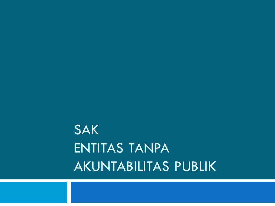 SAK ENTITAS TANPA AKUNTABILITAS PUBLIK