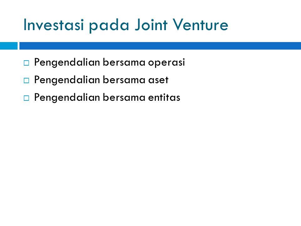 Investasi pada Joint Venture  Pengendalian bersama operasi  Pengendalian bersama aset  Pengendalian bersama entitas