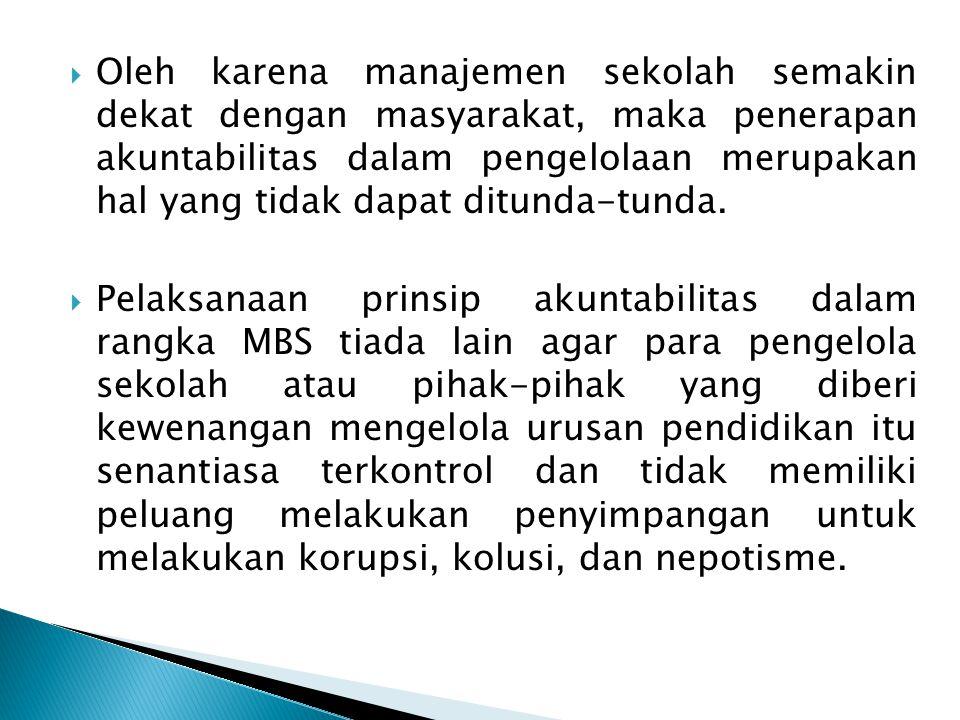  Sistem Penghargaan Sekolah yang melaksanakan MBS perlu menyusun sistem penghargaan untuk memberikan penghargaan kepada warga sekolah yang berprestasi.