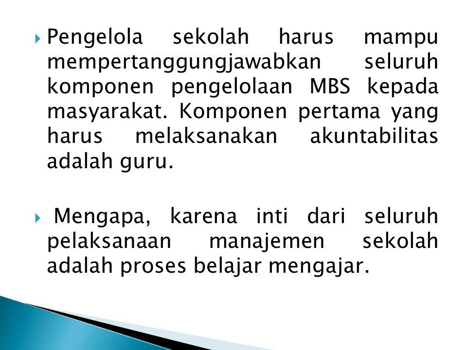  Adapun proses penerapan MBS dapat ditempuh antara lain dengan langkah-langkah sbb :  Memberdayakan komite sekolah/majelis madrasah dalam peningkatan mutu pembelajaran di sekolah  Unsur pemerintah Kab/Kota dalam hal ini instansi yang terkait antara lain Dinas Pendidikan, Badan Perencanaan Kab/Kota, Departemen Agama (yang menangani pendidikan MI, MTs dan MA), Dewan Pendidikan Kab/Kota terutama membantu dalam mengkoordinasikan dan membuat jaringan kerja (akses) ke dalam siklus kegiatan pemerintahan dan pembangunan pada umumnya dalam bidang pendidikan.
