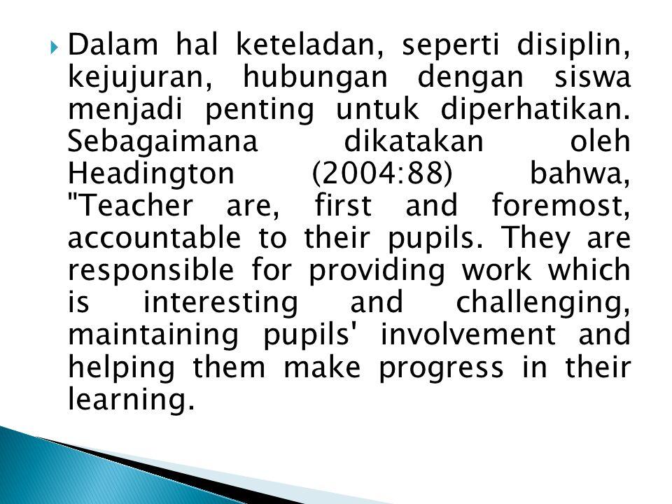  Tanggung jawab guru selain kepada siswa juga kepada orang tua siswa.