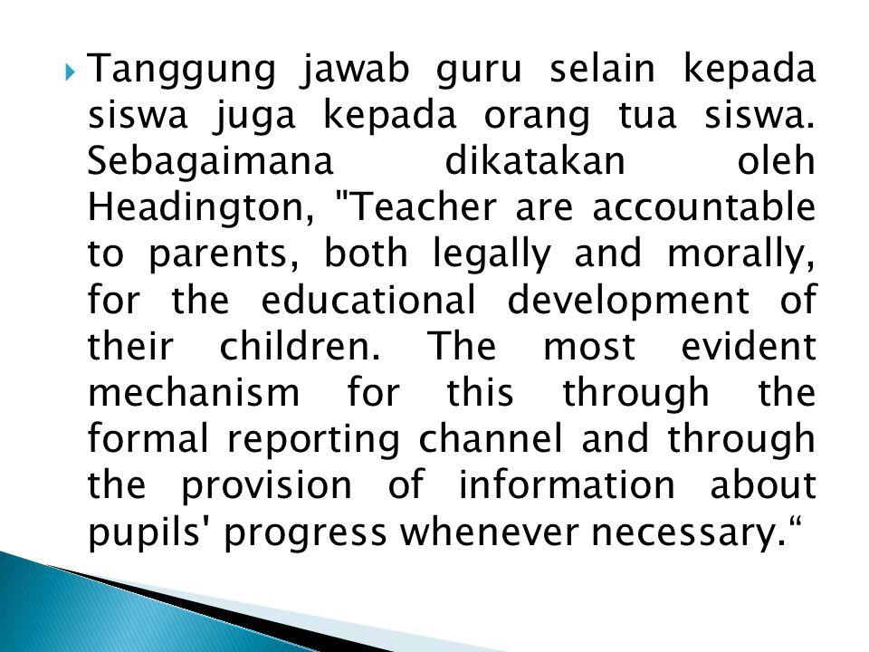  Akuntabilitas tidak saja menyangkut proses pembelajaran, tetapi juga menyangkut pengelolaan keuangan, dan kualitas output.