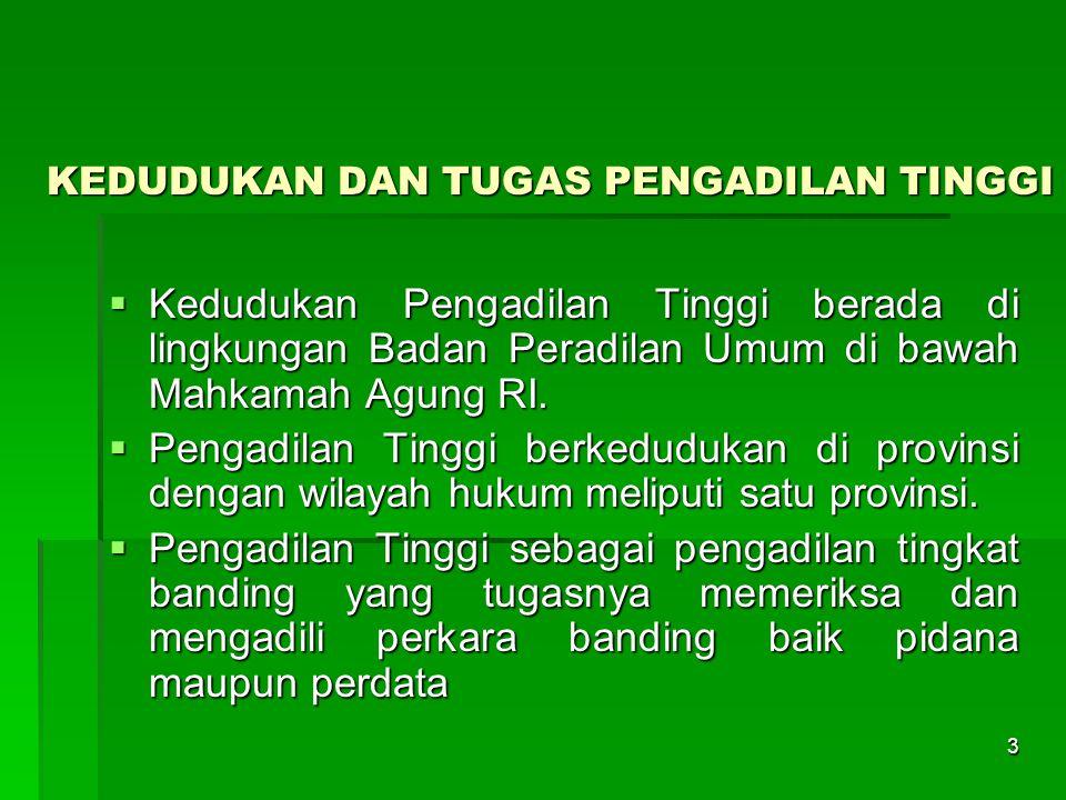1.Perkara (pidana/perdata) diputus Pengadilan Negeri dan pihak berperkara mengajukan permohonan / permintaan banding.