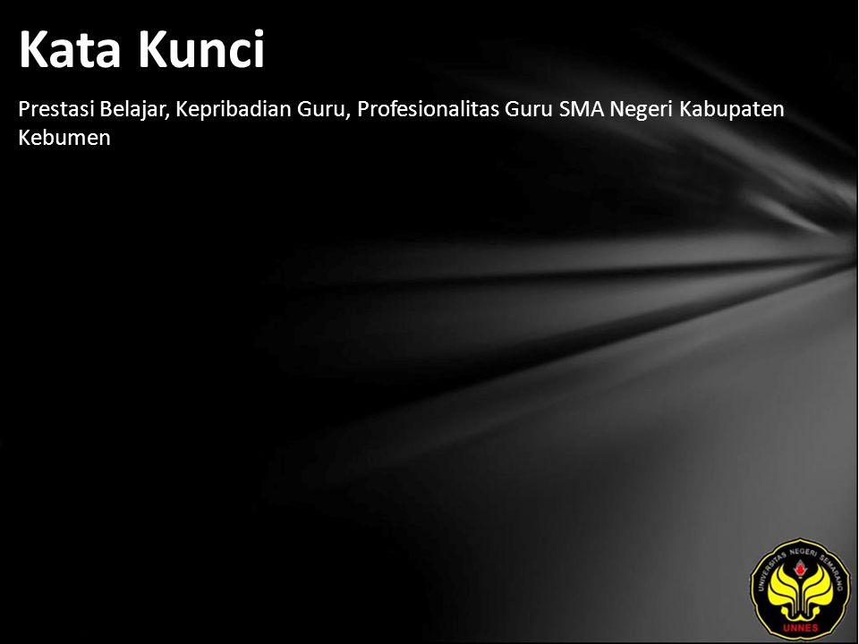 Kata Kunci Prestasi Belajar, Kepribadian Guru, Profesionalitas Guru SMA Negeri Kabupaten Kebumen