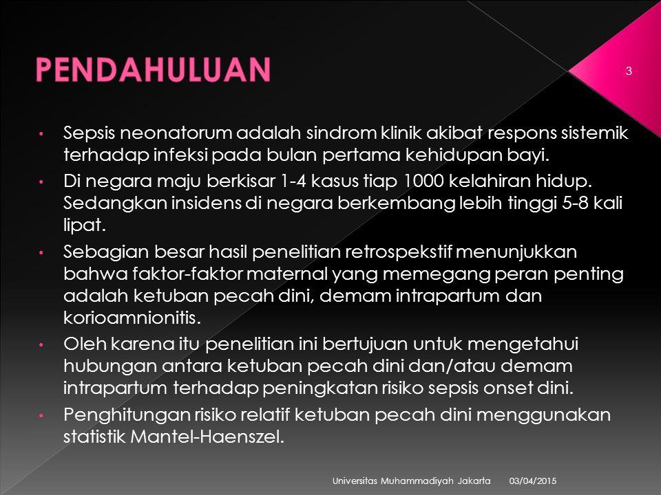 03/04/2015 Universitas Muhammadiyah Jakarta 3 Sepsis neonatorum adalah sindrom klinik akibat respons sistemik terhadap infeksi pada bulan pertama kehidupan bayi.