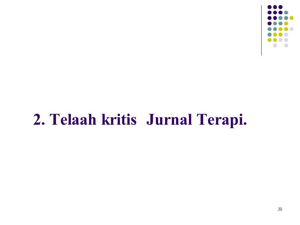 30 2. Telaah kritis Jurnal Terapi.