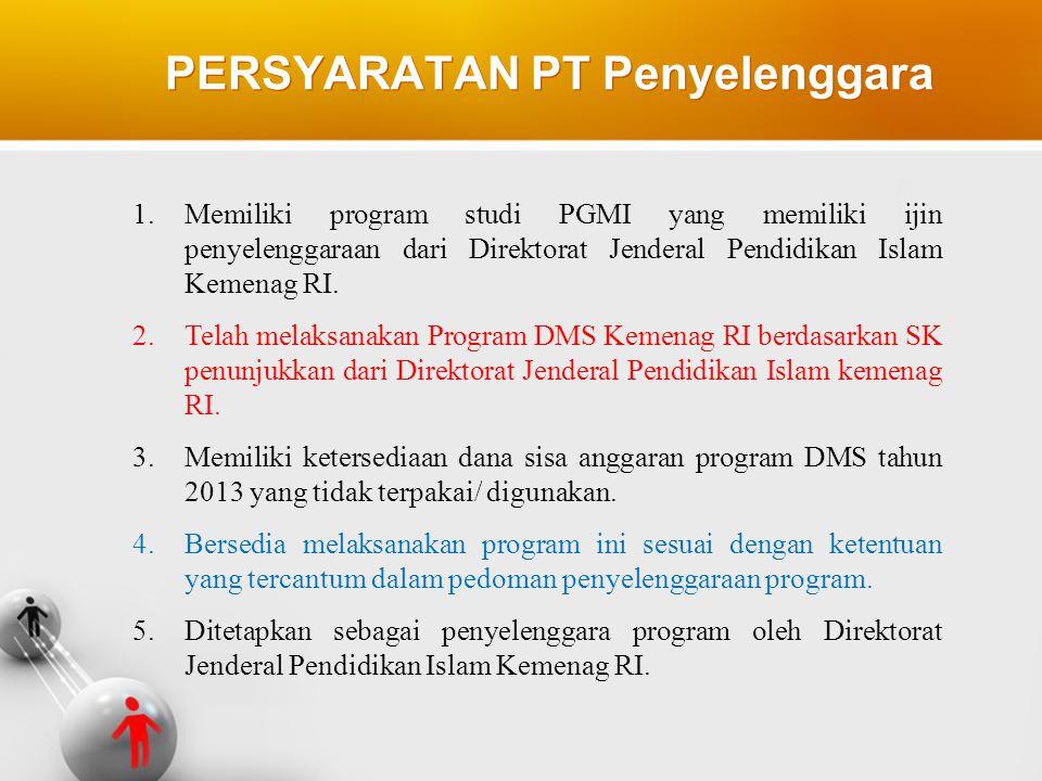 1.Memiliki program studi PGMI yang memiliki ijin penyelenggaraan dari Direktorat Jenderal Pendidikan Islam Kemenag RI. 2.Telah melaksanakan Program DM