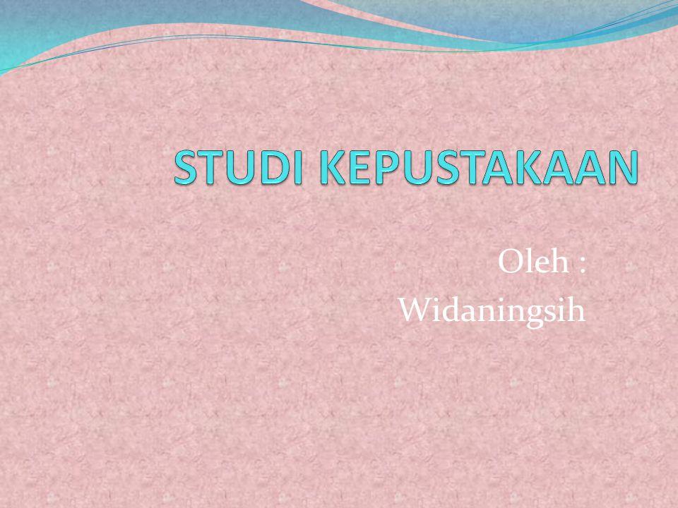 Oleh : Widaningsih