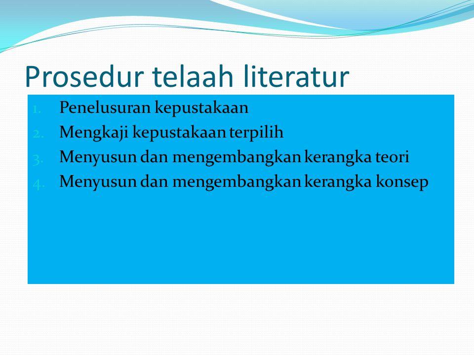 Penelusuran kepustakaan 1.Menentukan sumber kepustakaan 2.