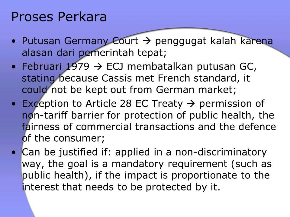 Putusan Germany Court  penggugat kalah karena alasan dari pemerintah tepat; Februari 1979  ECJ membatalkan putusan GC, stating because Cassis met Fr