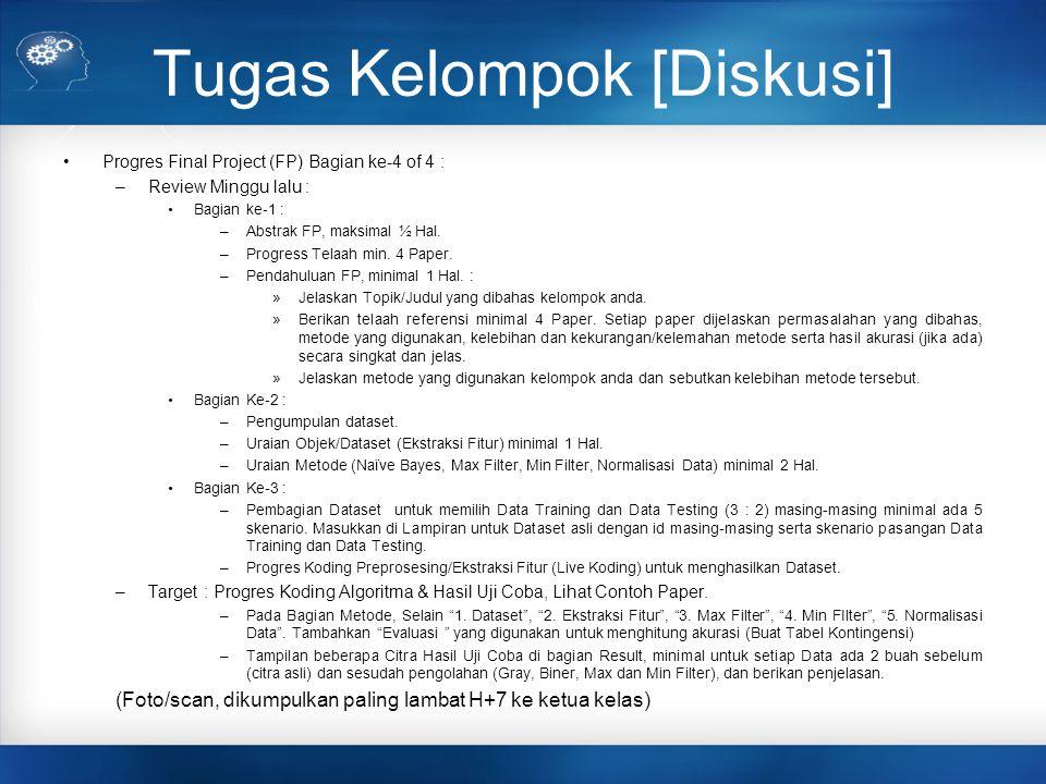 Tugas Kelompok [Diskusi] Progres Final Project (FP) Bagian ke-4 of 4 : –Target : Progres Koding Algoritma & Hasil Uji Coba, Lihat Contoh Paper.