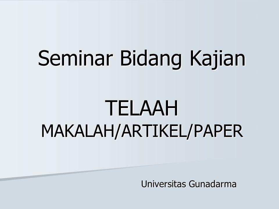 Seminar Bidang Kajian TELAAH MAKALAH/ARTIKEL/PAPER Universitas Gunadarma