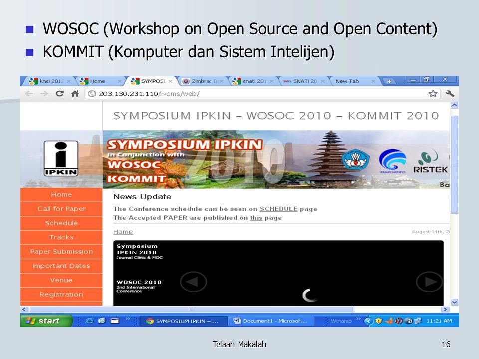 WOSOC (Workshop on Open Source and Open Content) WOSOC (Workshop on Open Source and Open Content) KOMMIT (Komputer dan Sistem Intelijen) KOMMIT (Kompu