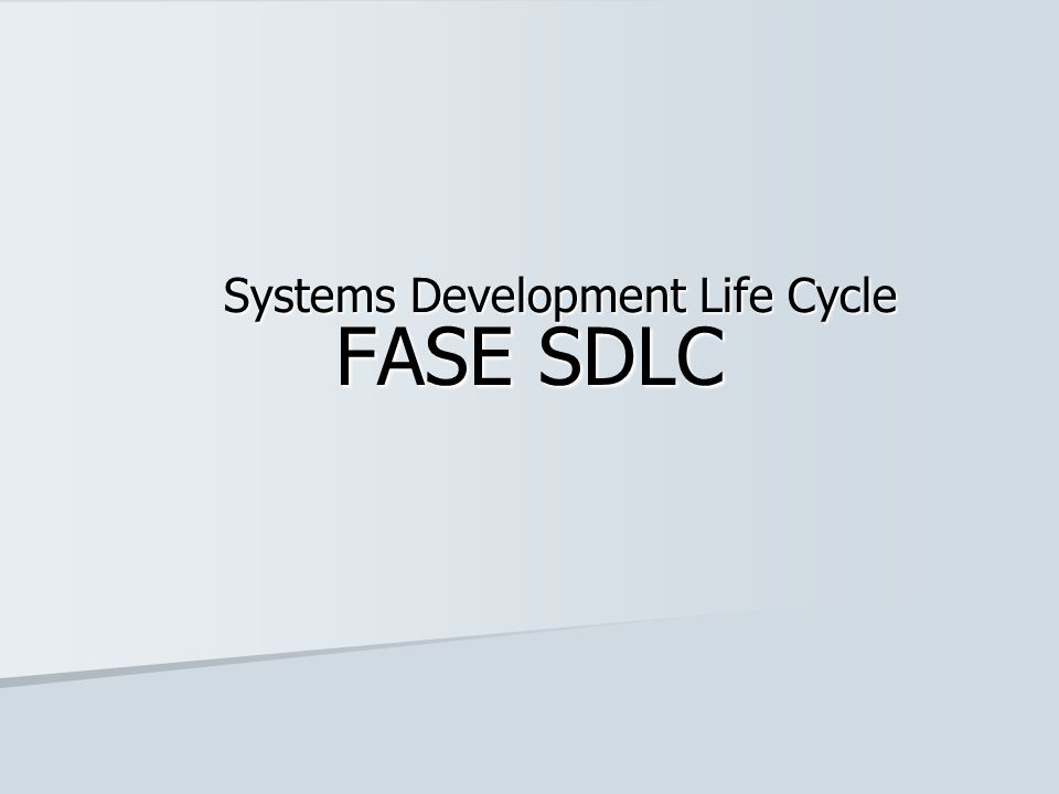 FASE SDLC Systems Development Life Cycle