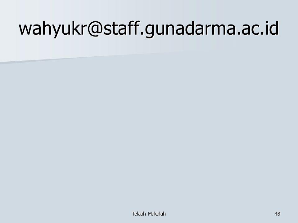 wahyukr@staff.gunadarma.ac.id Telaah Makalah48