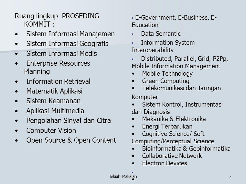 Ruang lingkup PROSEDING KOMMIT : Sistem Informasi Manajemen Sistem Informasi Manajemen Sistem Informasi Geografis Sistem Informasi Geografis Sistem In