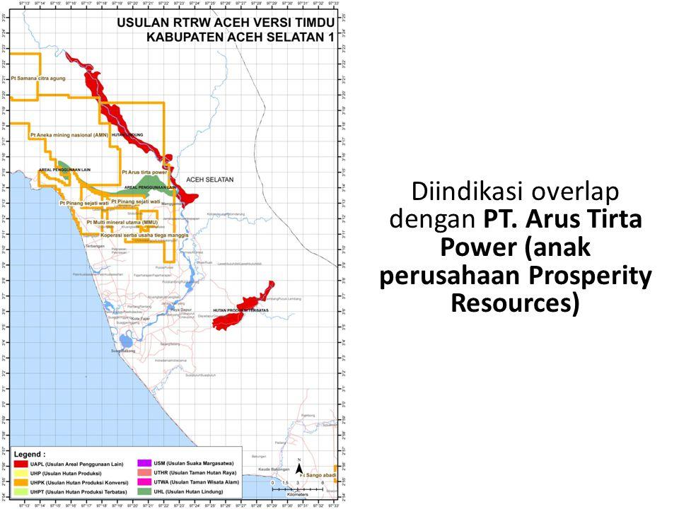 Diindikasi overlap dengan PT. Arus Tirta Power (anak perusahaan Prosperity Resources)